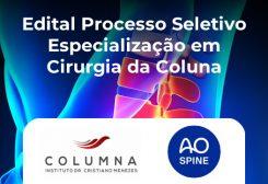 Edital Processo Seletivo Especialização em Cirurgia da Coluna 2021/2022